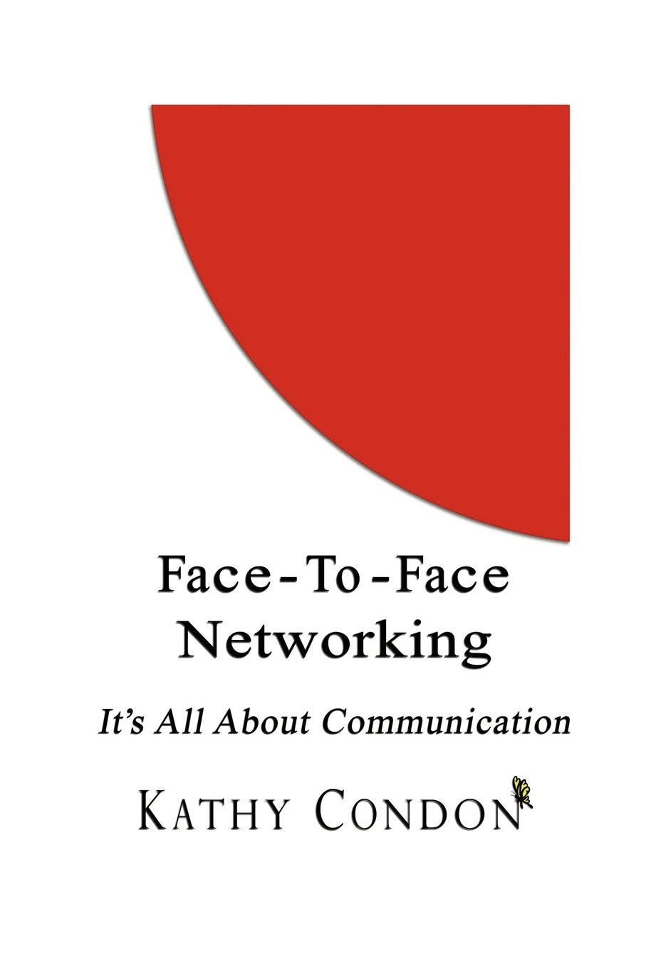 Face-To-Face Networking: It's All About Communication pdf