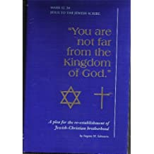 You Are Not Far from the Kingdom of God.: One Hundred Sayings of Jesus, Plus Their Hebrew Sources, That Reveal the Anti-Christianity of Anti-Semit by Eugene M. Schwartz (1992-12-02)