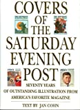 img - for Covers of the Saturday Evening Post: Seventy Years of Outstanding Illustration From America's Favorite Magazine book / textbook / text book