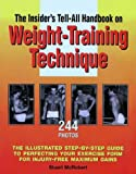 An Insider's Tell-All Handbook on Weight-training Technique