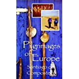 Pilgrimages of Europe: Spain Santiago De Compostel