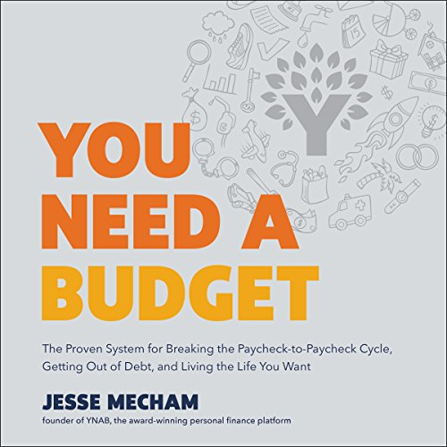 You Need a Budget: The Proven System for Breaking the Paycheck-to-Paycheck Cycle, Getting out of Debt, and Living the Life You Want cover