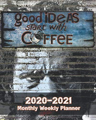 "Good Ideas Start With Coffee 2020-2021 Monthly Weekly Planner: 2 Year Calendar January 2020 December 2021 Daily Organizer With Federal Holidays ... Phone Book Handy Size 8"" x 10"" Coffee Lovers by Basic Planners"