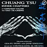 Chuang Tsu: Inner Chapters, A Companion Volume to Tao Te Ching | Gia Fu Feng,Jane English