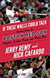 If These Walls Could Talk: Boston Red Sox: more info