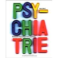 Dictionnaire biographique de la psychiatrie