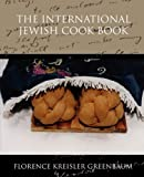The International Jewish Cook Book, Florence Kreisler Greenbaum, 1438517882