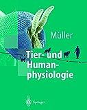Tier- und Humanphysiologie: Ein einführendes Lehrbuch (Springer-Lehrbuch)