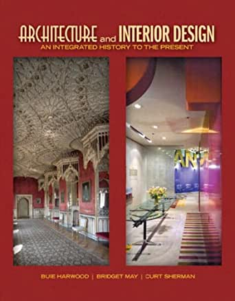 Architecture and Interior Design: An Integrated History to the Present  (Fashion Series) 1st Edition, Kindle Edition