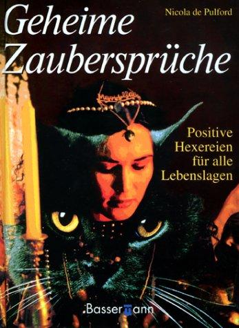Geheime Zaubersprüche Gebundenes Buch – 2000 Nicola DePulford Nicola de Pulford Geheime Zaubersprüche Bassermann