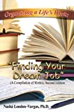 img - for Organizing a Life's Work: Finding Your Dream Job (A Compilation of works) Second Edition book / textbook / text book