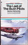 The Last of the Bush Pilots, Harmon Helmericks, 0553285564