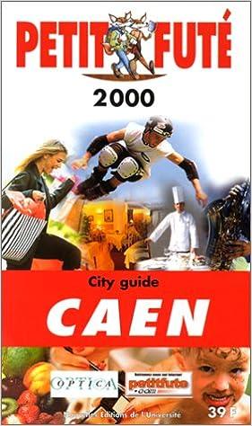 Lire Caen 2000, le Petit Fute (Reserve Hypers) pdf ebook