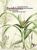 Symbiosen: Das erstaunliche Miteinander in der Natur (Naturkunden)