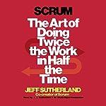 Scrum   Jeff Sutherland,JJ Sutherland