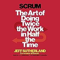 Scrum Hörbuch von Jeff Sutherland, JJ Sutherland Gesprochen von: JJ Sutherland
