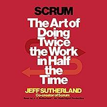 Scrum Audiobook by Jeff Sutherland, JJ Sutherland Narrated by JJ Sutherland