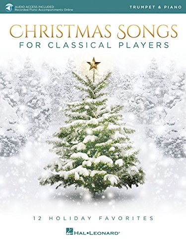 Christmas Songs for Classical Players - Trumpet and Piano: With online audio of piano accompaniments