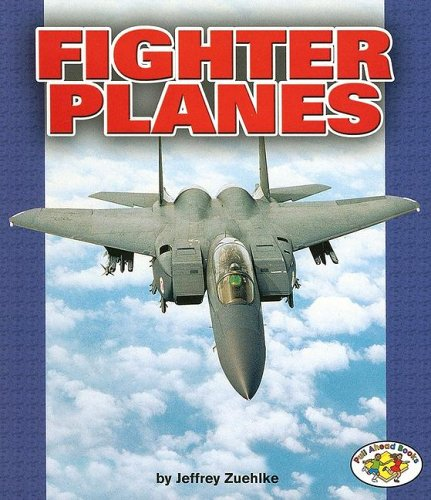 Fighter Planes (Pull Ahead Books) (First Jet Aircraft)
