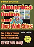 America Online and Best Web Sites, Bernie Browne, 0963418238