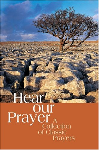 Download Hear Our Prayer: A Collection Of Classic Prayers pdf epub