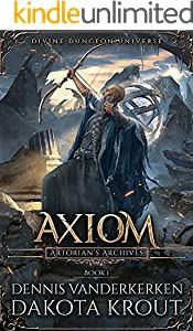 Axiom: A Divine Dungeon Series (Artorian's Archives Book 1) (English Edition)