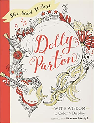 She Said It Best Wit /& Wisdom to Color /& Display Dolly Parton