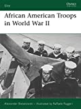 African American Troops in World War II (Elite)