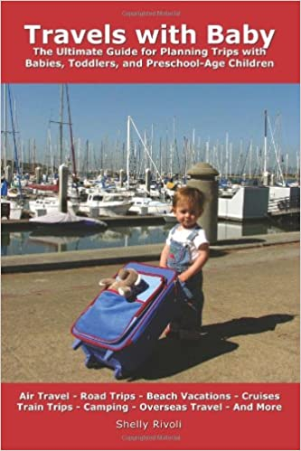 Travels with Baby: The Ultimate Guide for Planning Trips