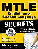 Mtle English As a Second Language Secrets Study Guide : MTLE Test Review for the Minnesota Teacher Licensure Examinations, MTLE Exam Secrets Test Prep Team, 1630945501