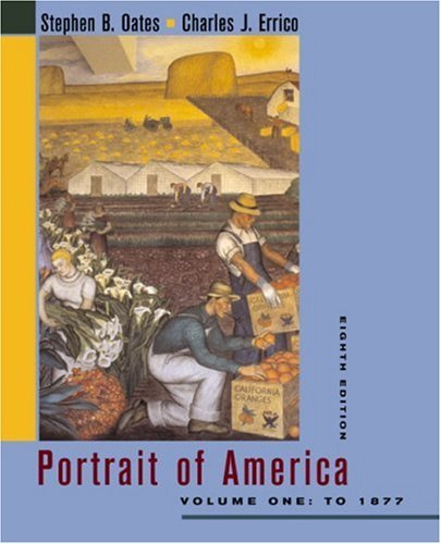 ortrait of America, Volume One: To 1877: 8th (eigth) Edition ()