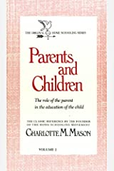 Parents and Children: The Role of the Parent in the Education of the Child (Homeschooler Series) Paperback