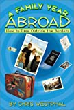 A Family Year Abroad, Chris Westphal, 0910707472