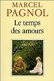 Le Temps des Amours, Marcel Pagnol, 2877060535