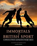 img - for Immortals of British Sport: A Celebration of Britain's Sporting History Through Sculpture book / textbook / text book
