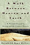 A Walk Between Heaven and Earth, Burghild Nina Holzer and B. Nina Holzer, 0517880962