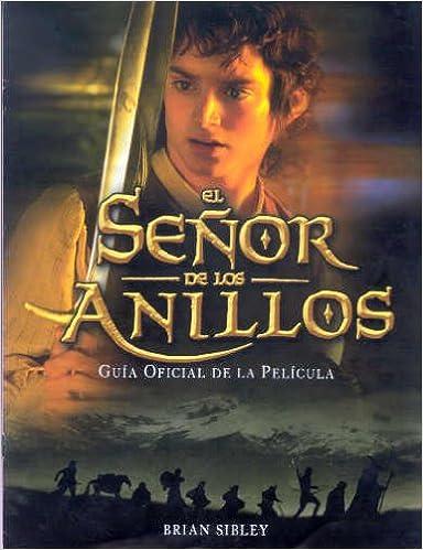 El señor de los anillos (guia oficial de la pelicula): Amazon.es: Brian Sibley: Libros
