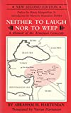Neither to Laugh nor to Weep : A Memoir of the Amenian Genocide, Hartunian, Abraham H., 0935411011
