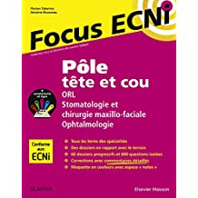 Pôle tête et cou : ORL/Stomatologie et chirurgie maxillo-faciale/Ophtalmologie: Apprendre et raisonner pour les ECNi