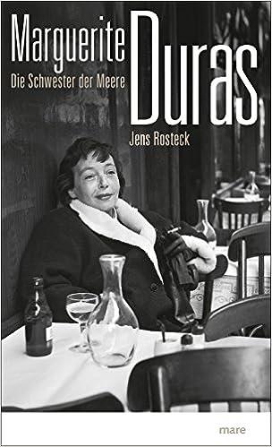 Amazon Com Marguerite Duras Die Schwester Der Meere 9783866482852 Rosteck Jens Books