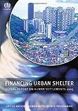 Financing Urban Shelter, Un-Habitat, 184407210X
