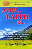 Now... Faith Is..., Fray White, 0615425127