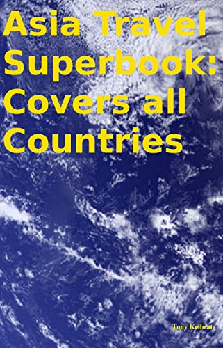 Asia Travel Superbook: Covers all Countries