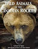 Kevin Van Tighem: Wild Animals of the Canadian Rockies (Paperback); 2009 Edition