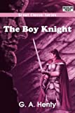 The Boy Knight, G. A. Henty, 8132028104