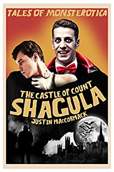 The Castle of Count Shagula (Tales of Monsterotica Book 1) by [MacCormack, Justin]