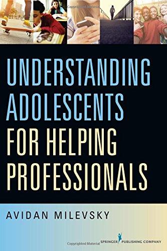 Understanding Adolescents for Helping Professionals