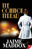 The Common Thread, Jaime Maddox, 1626391904