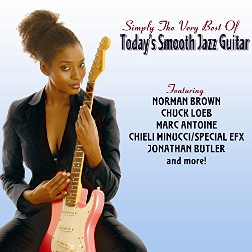 Simply The Very Best Of Todays Smooth Jazz Guitar by Various Artists (2008-05-27)