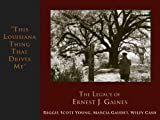 This Louisiana Thing That Drives Me, Reggie Scott Young and Marcia Gaudet, 1887366830